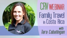 'Guide to Family Travel in Costa Rica' Webinar